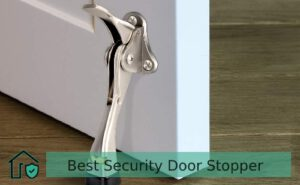 7 Best Security Door Stopper Reviews | Latest Picks of 2021