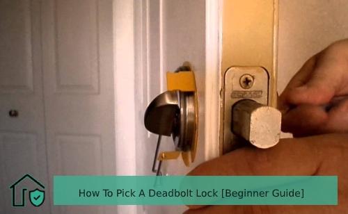 How To Pick A Deadbolt Lock Beginner Guide