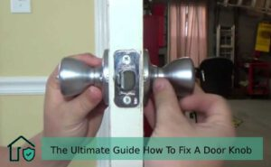 The Ultimate Guide How To Fix A Door Knob