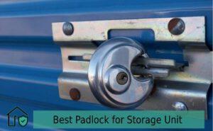 Best Padlock for Storage Unit Reviews - Best Storage Units Padlock