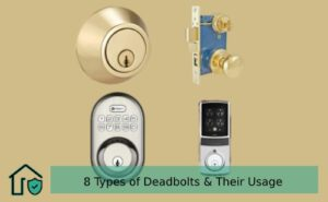 8 Types of Deadbolts & Their Usage