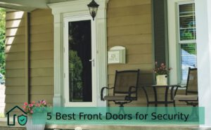5 Best Front Doors for Security
