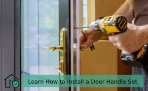 How to Install a Door Handle Set