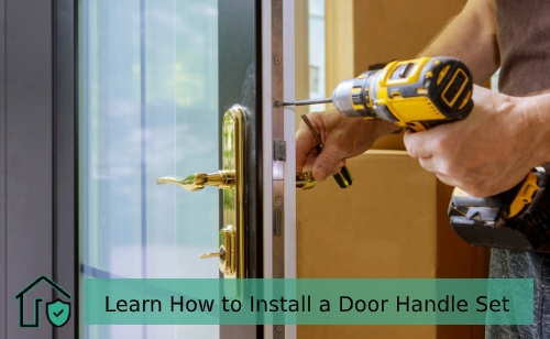 Learn How to Install a Door Handle Set