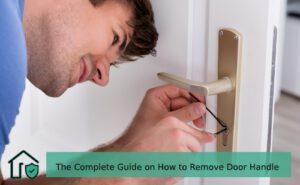 How to Remove Door Handle