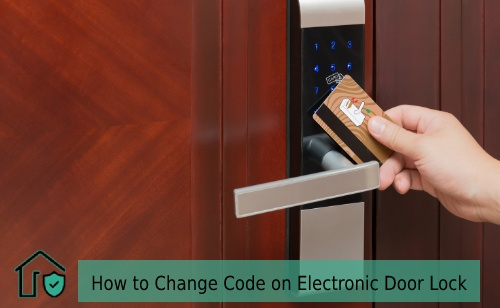 How to Change Code on Electronic Door Lock