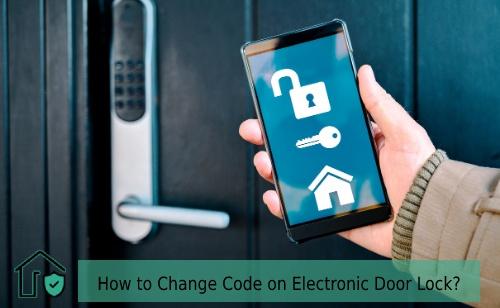 How to Change Code on Electronic Door Lock