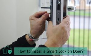 How to Install a Smart Lock on the door