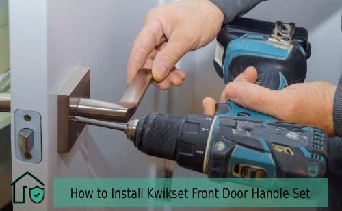 How to Install Kwikset Front Door Handle Set