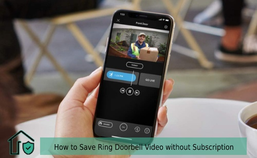How to Save Ring Doorbell Video without Subscription