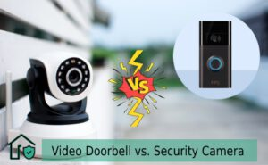 Video Doorbell vs Security Camera   Which one is better