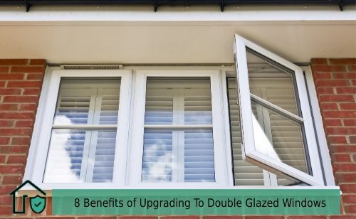 8 Benefits of Upgrading To Double Glazed Windows