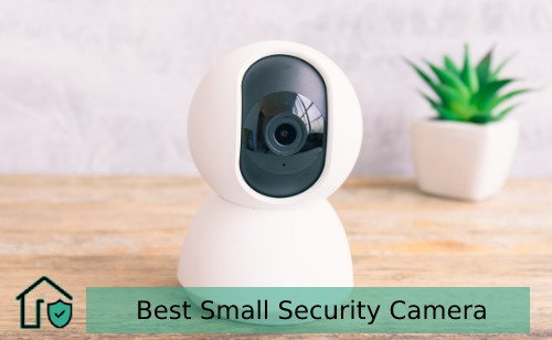 Best Small Security Camera for home and small office to buy in 2021
