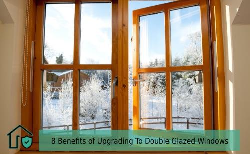 8 Benefits of Upgrading To Double Glazed Windows