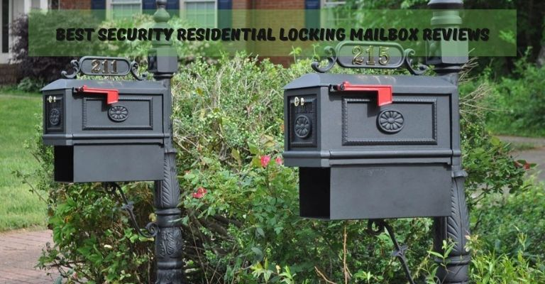 Best Security Residential Locking Mailbox Reviews