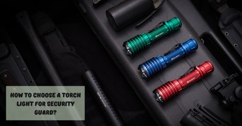 How to Choose a Torch Light for Security Guard