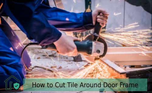 How to Cut Tile Around Door Frame