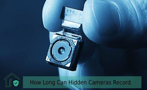 How Long Can Hidden Cameras Record